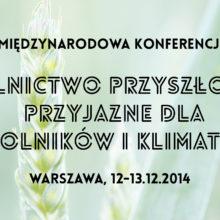 Międzynarodowa Konferencja Rolnictwo Przyszłości Przyjazne Dla Rolników i Klimatu